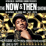 The Now & Then Show #037 (We Love Q-Tip!)
