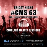 CMS63f - Clubland Master Sessions (Fri) - DJ Dan Jones - Dance Radio UK (10 FEB 2017)