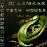 ►Dj LEMARK Presents EP : 11 ► TECH HOUSE  - UNDERGROUND TECH HOUSE - MINIMAL TECH HOUSE ◄