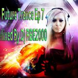 Future Trance Ep 7 by Dj RBE2000