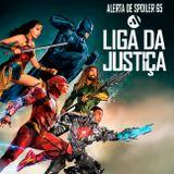 Alerta de Spoiler #65 - Liga da Justiça