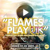 FLAMES PLAY UK - MIXED BY DJ JEKYL