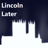 Lincoln Later Episode 7 - Listeners Choice