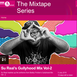 Su Real's #GULLYHOOD Mixtape Pt. 2 on The Bobby Friction Show, BBC Asian Network - 05/07/2018