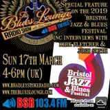 The Blues Lounge Radio Show - Bristol Jazz & Blues Festival Special 2019 with interviews