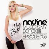 Music Is My Botox Radio Show Episode 005. / Presents Djane Nadine