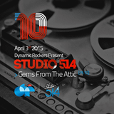 STUDIO 514 – Session #10 – Gems From The Attic [Pt.10]