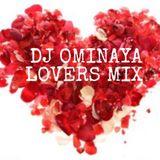 DJ OMINAYA LOVERS MIX
