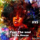 Feel The Soul In Da House #95