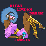 DJ FAA. LIVE ON WWW.DREAMFMUK.COM 28/09/16