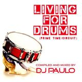 DJ PAULO- LIVING FOR DRUMS -Pt 1 Primetime (Circuit)  RE-ISSUE (Feb '15)