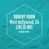 Live Mix - DOHENY ROOM West Hollywood, CA