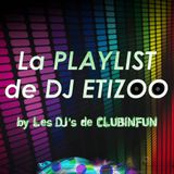 La PLAYLIST de DJ ETIZOO - Episode 30