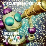 CIRCUITBREAKER (UK) - Mission To Mars Mix 2019