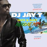 Dj Jay T Nice & Easy Reggae Mix