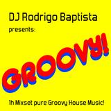 DJ Rodrigo Baptista - Groovy! - Mixset 1h Groovy House