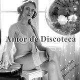 Amor de Discoteca mix