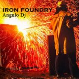 Iron foundry-Angulo DJ 2017