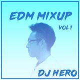 EDM MIXUP vol.1 mixed by DJ HERO
