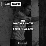 TRAKBACK: The Layover Show ft. Adrian Marcel