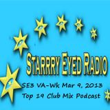 SE3 VA- Wk of March 9, 2013 Top 19 Club Mix Podcast (Starrry Eyed Radio Mix)