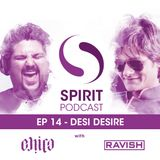 Spirit Podcast EP 14 - Desi Desire with DJ Chico & DJ Ravish