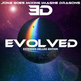 JGM402: Jon:e Goes Mixing Imagine Dragons Evolved (Extended Deluxe Edition) 10 March 2019
