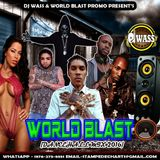 DJ WASS - WORLD BLAST VOL.1[DANCEHALL JUNE 2016]