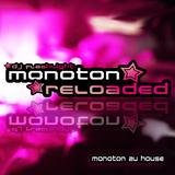 MONOTON RELOADED - MONOTON zu HOUSE