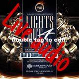 LIGHTS OUT LIVE PT 4 LIVE AUDIO