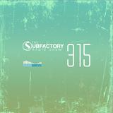 Subfactory Radio #315