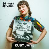 Ruby Jane - 24 Hours of Vinyl (19th Edition)