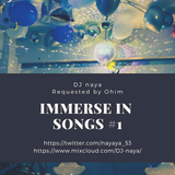 Immerse In Songs #1