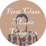 First Class Music Vol. 3