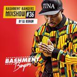 BASHMENTBANGERS MIXSHOW #36 BY DJ BERKUM