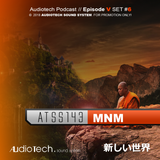 Audiotech Podcast // Episode V, Set#6ATSS143 - MNM (Monomix)