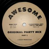 Awesome - (Side B) Original Party Mix Part 2