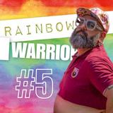 Rainbow Warrior #5