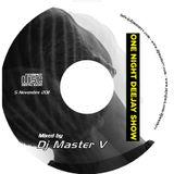 Dj Master V - One Night DeeJay Show (20 Ottobre 2011)