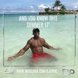 @DJOPUK #AndYouKnowThis - Summer 17' RNB / HIP HOP / DANCEHALL