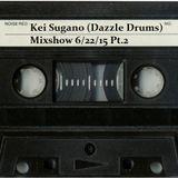 Kei Sugano (Dazzle Drums) Mixshow 6/22/15 Pt.2