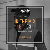 MIBRO | IN THE MIX | EP. 03 | FT. FUTURE, SHECK WES, GIGGS, AITCH