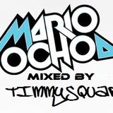 Mario Ochoa MIXED BY TimmySquaD