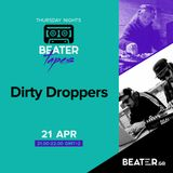 Dirty Droppers | Beater Tapes | Beater.gr