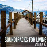 Soundtracks for Living - Volume 43