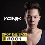 VONIK - DROP THE BASS #001 ( EDM Festiva! )