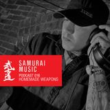 Homemade Weapons - Samurai Music Official Podcast 16