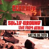 CARIBBEAN CITY JUNE 2013 - Solid Ground & Jah Troopers (from Berlin) PT.2