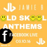 Jamie B's Live Old Skool Anthems On Facebook Live 03.10.16