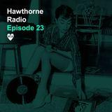 Hawthorne Radio Episode 23 (01/30/2018)